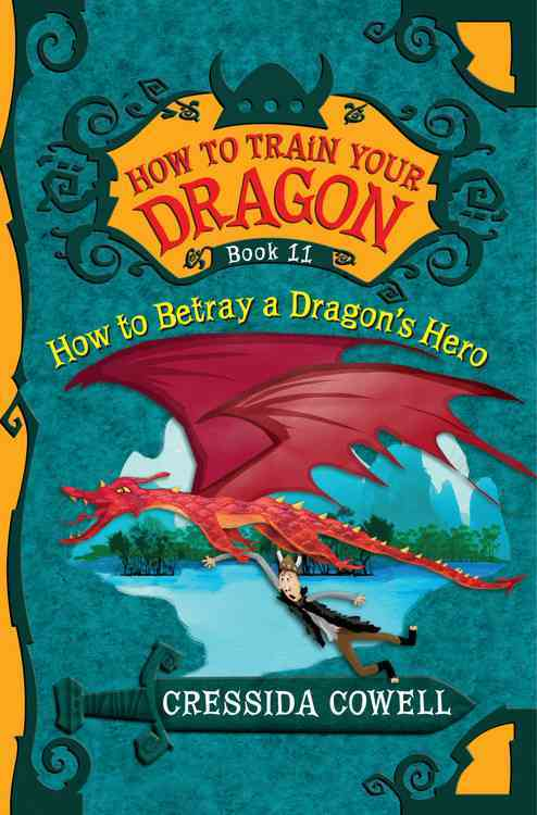 How to Betray a Dragon's Hero By Cowell, Cressida