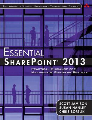 Essential SharePoint 2013 By Jamison, Scott B./ Hanley, Susan/ Bortlik, Christopher